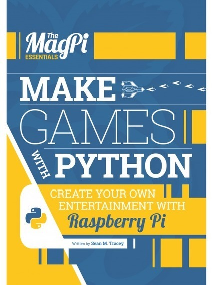 Make Games with Python - the latest e-book in The MagPi Essentials range! - Raspberry Pi | Raspberry Pi | Scoop.it