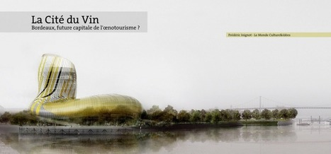 La Cité du Vin | Un autel pour Bacchus | World Wine Web | Scoop.it