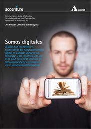 Hábitos y expectativas del nuevo consumidor digital en España. Somos Digitales. Digital Consumer Survey 2014. | Inteligencia Colectiva | Scoop.it