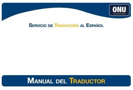 (TOOL) (ES) (PDF) –  Manual del Traductor | Organización de las Naciones Unidads | French law for non french-speaking patrons - Legal translation tools | Scoop.it