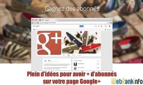 26 idées pour obtenir plus d'abonnés Google+ | Réseaux sociaux et community management en France | Scoop.it