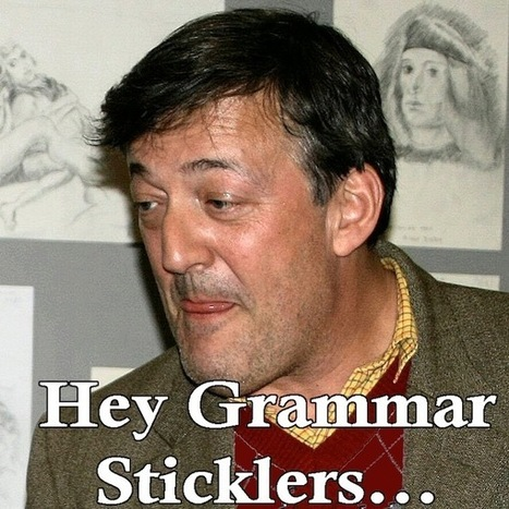 Stephen Fry on grammar pedants | TELT | Scoop.it