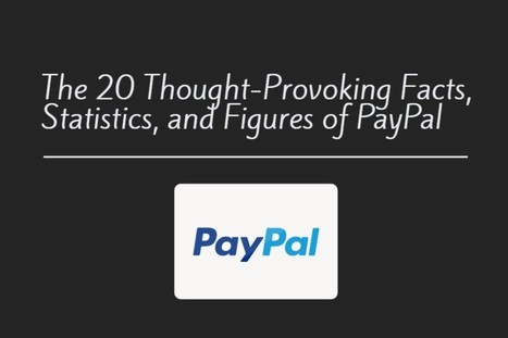 The 20 Thought-Provoking Facts, Statistics, and Figures of PayPal | work | Scoop.it
