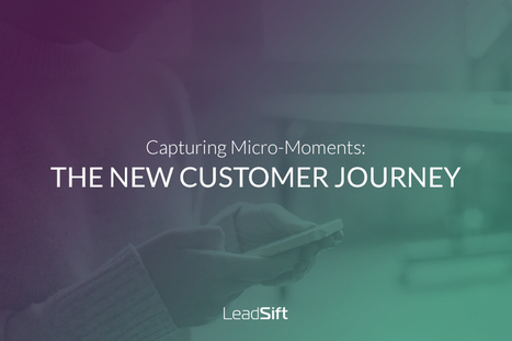 Capturing Micro-Moments: The New Customer Journey | geeky and fun social media news | Scoop.it