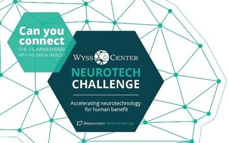 Wyss Center Neurotech Challenge: Can You Connect the Human Brain with Digital World?   Digital Healthcare Trends   Scoop.it