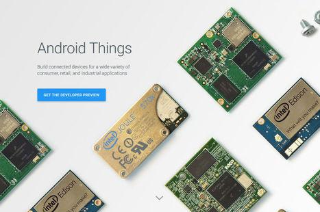 Google complète sa boîte à outils pour l'IOT, avec Weave et Android Things | Midenews Everywhere | Scoop.it