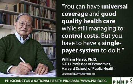 PNHP: From the internationally renowned economist, Dr. Hsaio | Medical Rescue: Healthcare Needed | Scoop.it