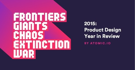 Product Design Year in Review by Atomic.io | web digital strategy | Scoop.it