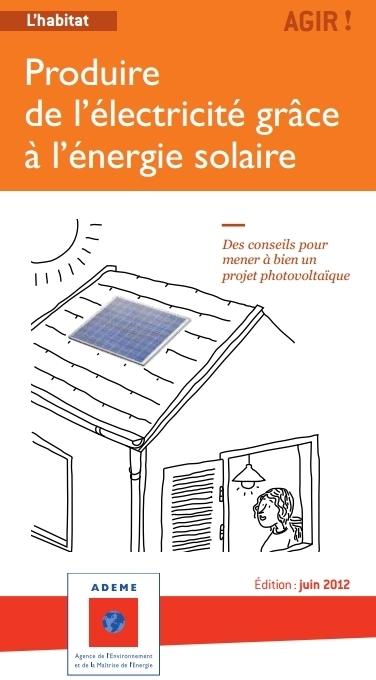 [Guide] Energie - Produire de l'électricité grâce à l'énergie solaire - Ademe | Immobilier | Scoop.it