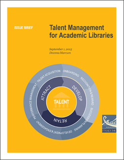 Deanna Marcum's Talent Management for Academic Libraries | Ithaka S+R | Library Collaboration | Scoop.it