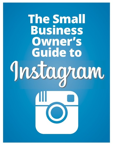 Free eBook: Small Business Marketing Guide to Instagram | Social Media For U | Scoop.it