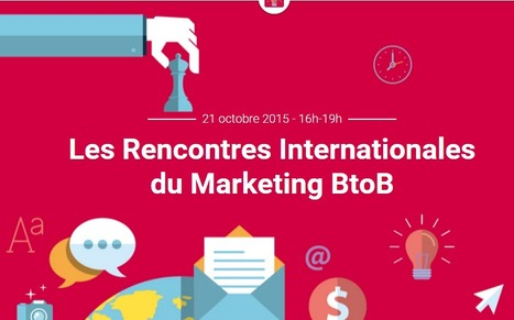 Les Rencontres Internationales du Marketing BtoB | Veille et Innovation en Marketing B2B | Scoop.it