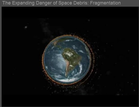 The Expanding Danger of Space Debris: Fragmentation | JOIN SCOOP.IT AND FOLLOW ME ON SCOOP.IT | Scoop.it