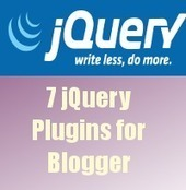 7 Useful jQuery Plugins and Scripts for Blogger Platform | Talks 4 tech | Scoop.it