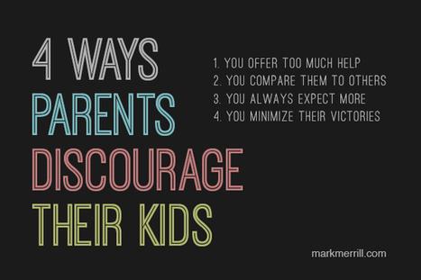 4 Ways Parents Discourage Their Kids | Heath's Show Prep Page | Scoop.it