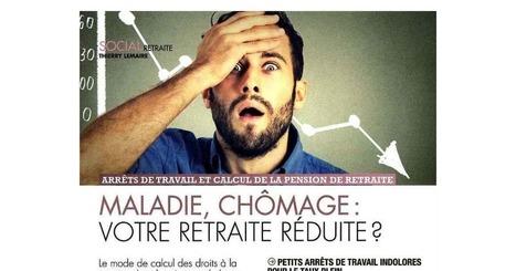 Intérêts Privés : 3/10/16 - Maladie, chômage : votre retraite réduite ? | Sapiendo Retraite : Actualités | Scoop.it
