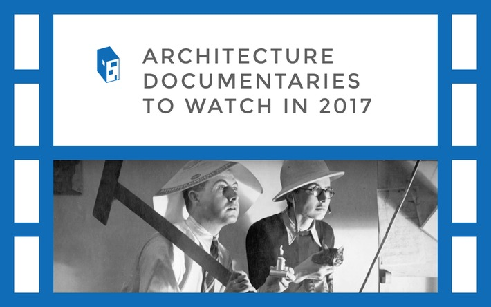 Architecture Documentaries To Watch In 2017 | Arch Daily | Kiosque du monde : A la une | Scoop.it