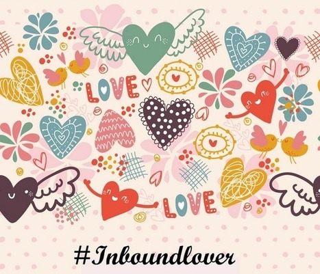Et si l'amour n'était que marketing ? Bienvenue au coeur de l'Inbound Lover… | Social media - E-reputation | Scoop.it