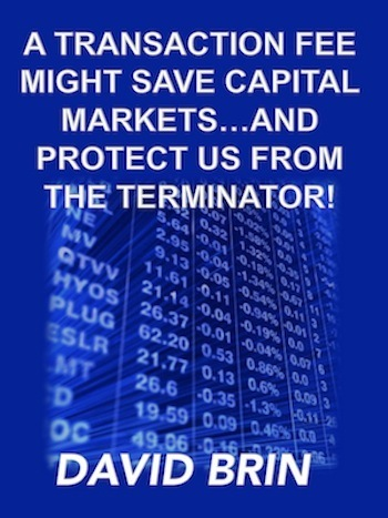 A Transaction Fee Might Save Capital Markets... & Protect Us From The Terminator! | The Economy: Past, Present and Future | Scoop.it