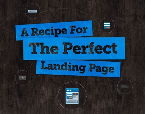 The Perfect Landing Page Recipe | Landing Page World | Scoop.it