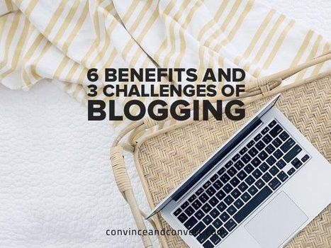 6 Benefits and 3 Challenges of Blogging   Internet Entrepreneurship Tips to Make Money Online   Scoop.it