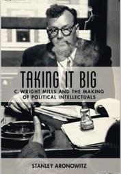 FDL Book Salon Welcomes Stanley Aronowitz, Taking It Big: C ... | GMOs & FOOD, WATER & SOIL MATTERS | Scoop.it