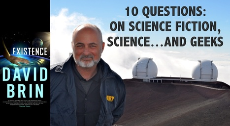 10 questions: On Existence, Science Fiction, Science & Geeks | Existence | Scoop.it