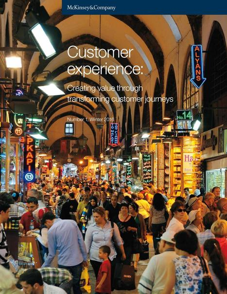 McKinsey & Company: How to Create value through transforming #customerjourneys in #customermanagement #servicedesign | Designing  service | Scoop.it