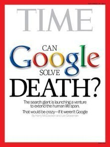 "Time Magazine Wonders ""Can Google Solve Death?"" 