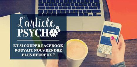 Couper Facebook, le secret du bonheur? | Florilège | Scoop.it