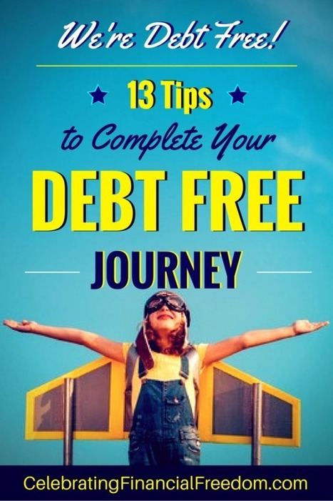 We're Debt Free! 13 Tips to Complete Your Debt Free Journey - Celebrating Financial Freedom | Celebrating Financial Freedom | Scoop.it