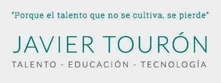 Javier Tourón - Talento, Educación, Tecnología | Formación, tecnología y sociedad | Scoop.it
