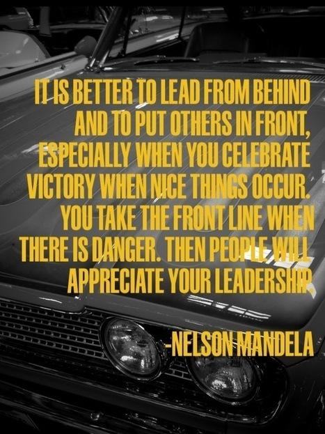 Lessons in Leadership and Life from Nelson Mandela | Tolero Solutions | Leadership | Scoop.it