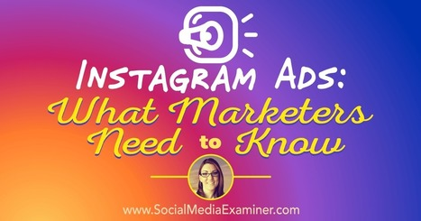 Instagram Ads: What Marketers Need to Know  | The Perfect Storm Team Mobile | Scoop.it