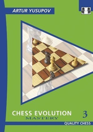 Chess Evolution 3 – Mastery (Yusupov's Chess School) – Artur Yusupov | Chess on the net | Scoop.it