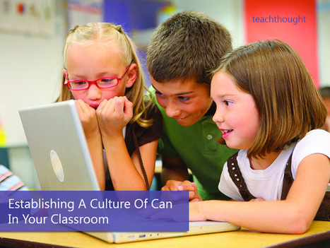 "Establishing A Culture Of ""Can"" In Your Classroom 