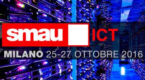 Smau ICT 2016 vi aspettiamo a Milano dal 25 al 27 ottobre | seeweb | Scoop.it