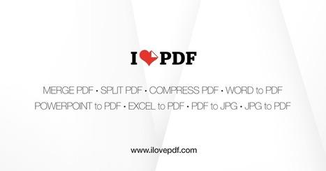 iLovePDF | Online PDF tools for PDF lovers | Con visión pedagógica: Recursos para el profesorado. | Scoop.it