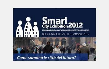 Smart City Exhibition 2012: Bologna ospita la fiera delle citta' intelligenti | Agevolazioni, Investimenti, Sviluppo | Scoop.it