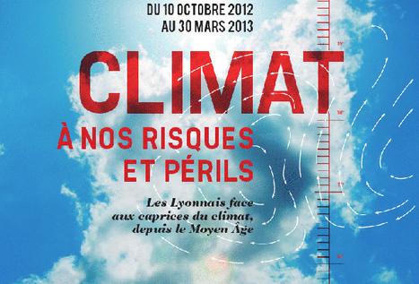 CLIMAT, A NOS RISQUES ET PÉRILS aux Archives Municipales de Lyon | Rhit Genealogie | Scoop.it