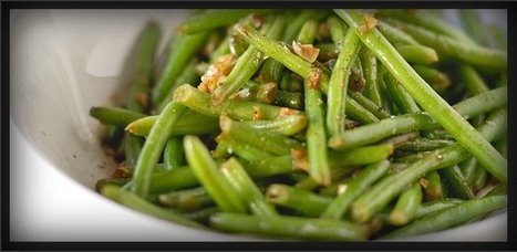 Garlic Green Beans | 4-Hour Body Bean Cookbook | Scoop.it
