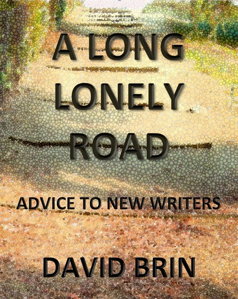 A Long, Lonely Road: Some Informal Advice to New Authors   Speculations on Science Fiction   Scoop.it