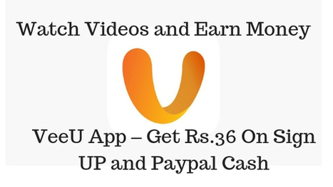 VeeU App – Get Rs 36 On Sign UP and Paypa