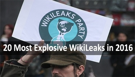 20 Most Explosive Revelations and Scandals Exposed by WikiLeaks in 2016 | work | Scoop.it