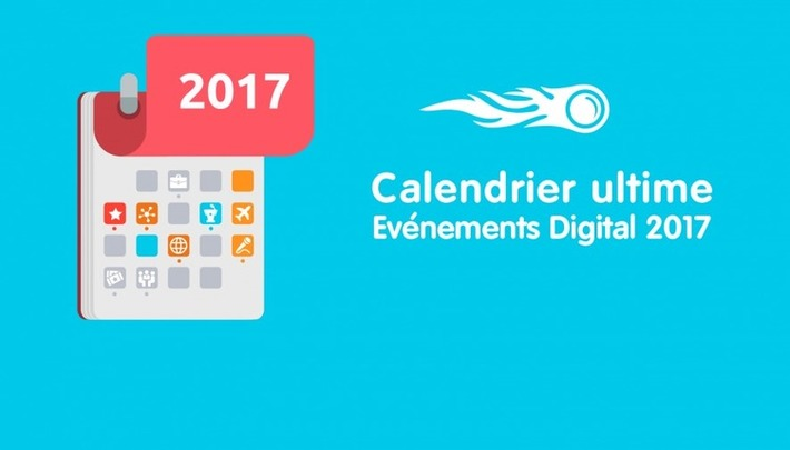 Calendrier ultime des événements Marketing Digital & Business 2017 en France | Solutions locales | Scoop.it