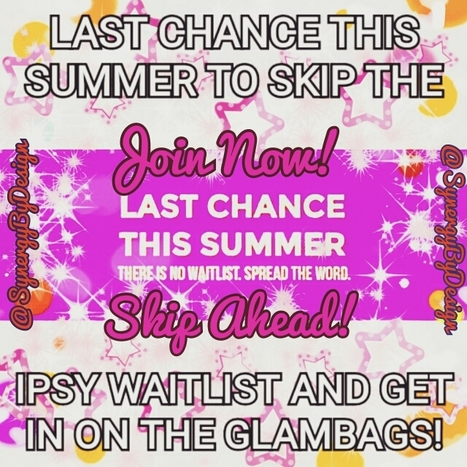 LAST CHANCE THIS SUMMER TO SKIP THE #IPSY WAIT LIST | BeautyCoutureNews | Scoop.it