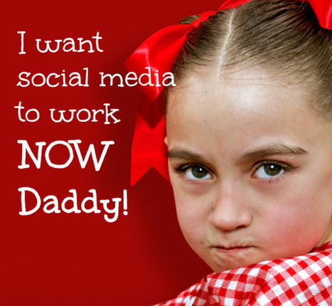 I Want Social Media To Work Now Daddy! | His Design | Small Business Marketing | Scoop.it