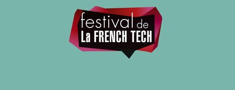 Festival de la French Tech du 4 au 27 juin ! | cross pond high tech | Scoop.it