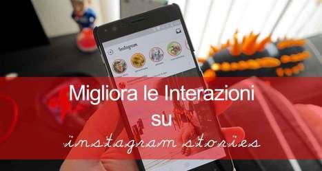 Come utilizzare Instagram Stories per migliorare le interazioni | marketing personale | Scoop.it