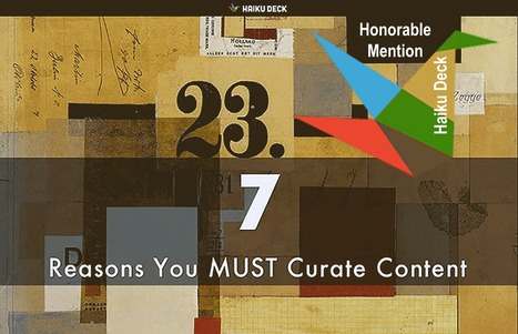 Content Curation: 7 Reasons Why You Must - A Haiku Deck by Martin Smith   Curation Revolution   Scoop.it